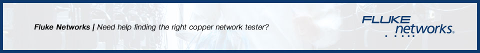 Needs help finding the right copper network tester?